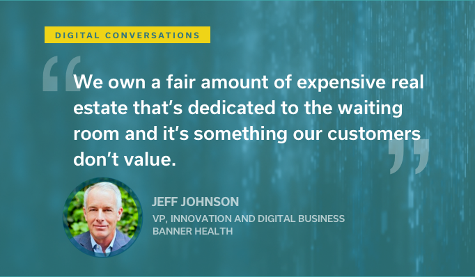 Episode 43: A Conversation with Jeff Johnson, VP Innovation and Digital Business at Banner Health